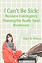I Can't Be Sick: Contingency Planning…
