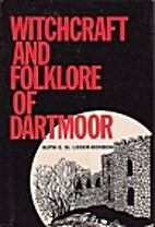 The Witchcraft and Folklore of Dartmoor by…