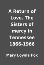 A Return of Love. The Sisters of mercy in…