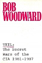 Veil: The Secret Wars of the CIA, 1981-1987…