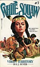 Virgin Territory (White Squaw 3) by E. J.…
