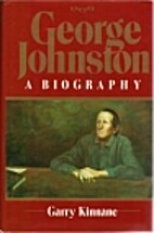 George Johnston: A biography by Garry…