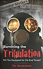 Surviving the tribulation by Patricia…