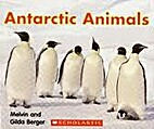 Antarctic Animals by Melvin Berger