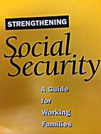 Strengthening Social Security: A Guide for…
