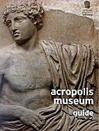 Acropolis Museum : guide by Dimitrios…