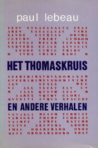 Het Thomaskruis en andere verhalen by Paul…