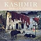 Kashmir: Garden of the Himalayas by Raghubir…