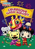 Ni Hao, Kai-Lan: Celebrate With Kai-Lan by…