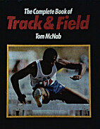 Complete Book of Track and Field by Tom…