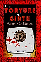The Torture of Girth by Nicholas Alan…