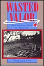 Wasted Valor: The Confederate Dead at…
