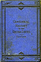 Centennial United States: Being an…