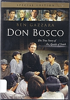 Don Bosco The True Story of the Apostle of…
