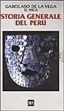 Storia generale del Perù by Garcilaso de la…