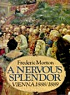 A Nervous Splendor: Vienna 1888-1889 by…