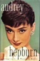 Audrey Hepburn: A Biography by Warren Harris