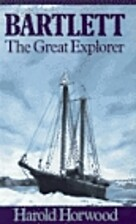 Bartlett, the great Canadian explorer by…
