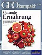 Geo Kompakt 30/12: Gesunde Ernährung (…