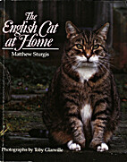 The English Cat at Home by Matthew Sturgis