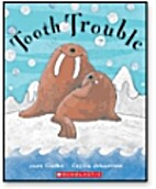 Tooth Trouble by Jane Clarke