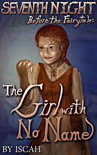 Before the Fairytale: The Girl With No Name…