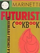 The Futurist Cookbook by Filippo Tommaso…