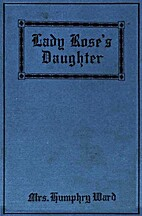 Lady Rose's Daughter by Mrs. Humphry Ward