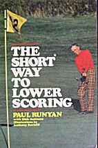 The Short Way to Lower Scoring by Paul…