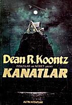 Kanatlar by Dean R. Koontz