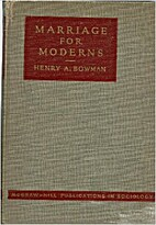 Marriage for Moderns by Henry A. Bowman