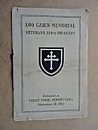 Log Cabin Memorial: Veterans 314th Infantry…