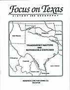 Focus on Texas History and Geography by…