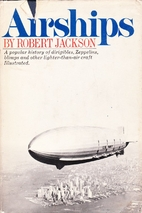 Airships: a popular history of dirigibles,…
