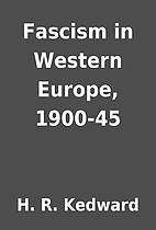 Fascism in Western Europe, 1900-45 by H. R.…