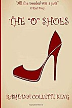 The O Shoes by Rashana Collette King