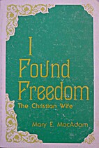 I found freedom: The Christian wife by Mary…