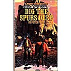 Dig the Spurs Deep by Peter Field