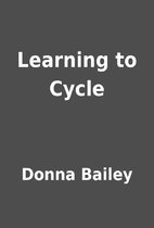 Learning to Cycle by Donna Bailey
