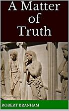 A Matter of Truth by Robert Branham