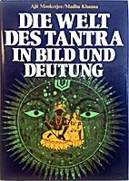 Die Welt des Tantra in Bild und Deutung. by…