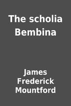 The scholia Bembina by James Frederick…