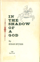 In the Shadow of a God by Susan Spitzer