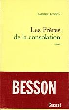 Les Frères de la consolation by Patrick…