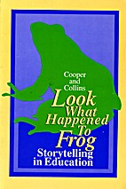 Look What Happened to Frog: Storytelling in…