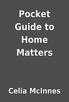 Pocket Guide to Home Matters by Celia…