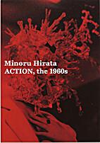 ACTION, the 1960s by Minoru Hirata