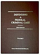 Defending A Federal Criminal Case (3 Volume…