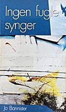 Ingen fugle synger by Jo Bannister