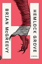 Hemlock Grove: A Novel by Brian McGreevy